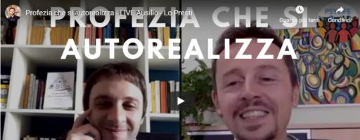 Profezia che si Autorealizza – LIVE con Roberto Ausilio