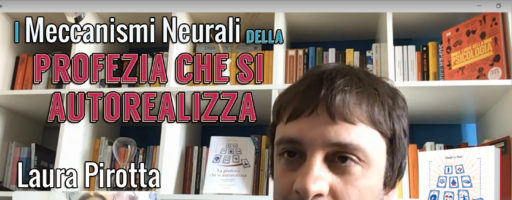 INTERVISTA SUI MECCANISMI NEURALI DELLA PROFEZIA CHE SI AUTOREALIZZA