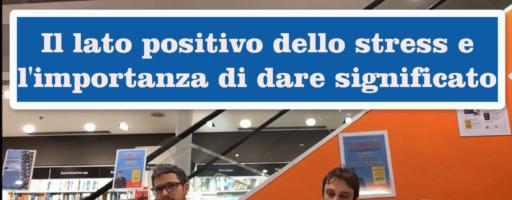 IL LATO POSITIVO DELLO STRESS. Con Luca Mazzucchelli