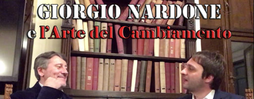 GIORGIO NARDONE E L'ARTE DEL CAMBIAMENTO | INTERVISTA INTEGRALE