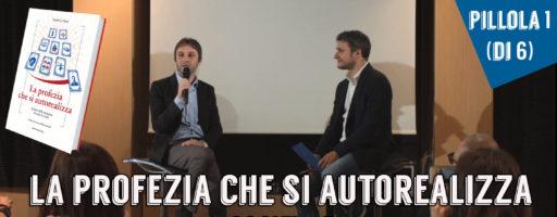 LA PROFEZIA CHE SI AUTOREALIZZA: COS'È E COME FUNZIONA. Con Luca Mazzucchelli.