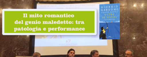 IL MITO ROMANTICO DEL GENIO MALEDETTO | Giorgio Nardone e Stefano Bartoli