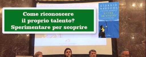 COME RICONOSCERE IL PROPRIO TALENTO? | Giorgio Nardone e Stefano Bartoli
