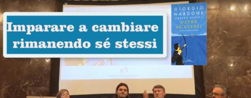 IMPARARE A CAMBIARE RIMANENDO SE' STESSI | Giorgio Nardone e Stefano Bartoli