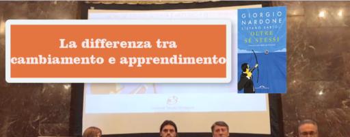 LA DIFFERENZA TRA CAMBIAMENTO E APPRENDIMENTO | Giorgio Nardone e Stefano Bartoli