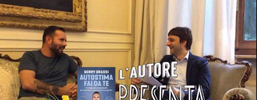 AUTOSTIMA FAI DA TE – Gerry Grassi | L'AUTORE PRESENTA IL LIBRO #1