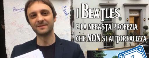 I Beatles e la nefasta Profezia che NON si Autorealizza