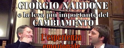 GIORGIO NARDONE E LA LEVA PIU' IMPORTANTE DEL CAMBIAMENTO: L'ESPERIENZA EMOZIONALE CORRETTIVA