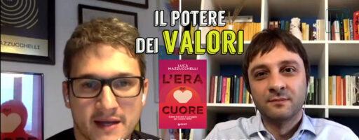 IL POTERE DEI VALORI | L'ERA DEL CUORE. Con Luca Mazzucchelli